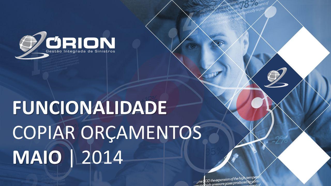 FUNCIONALIDADE COPIAR ORÇAMENTOS MAIO MAIO | 2014