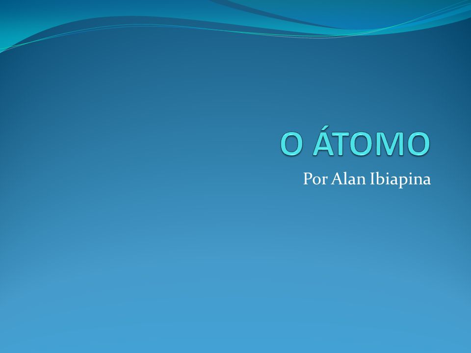 O ÁTOMO A matéria é formada por moléculas As moléculas são formadas por átomos E os átomos são formados por prótons, nêutrons e elétrons.