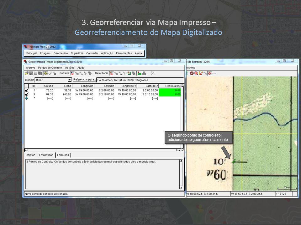 O segundo ponto de controle foi adicionado ao georreferenciamento.