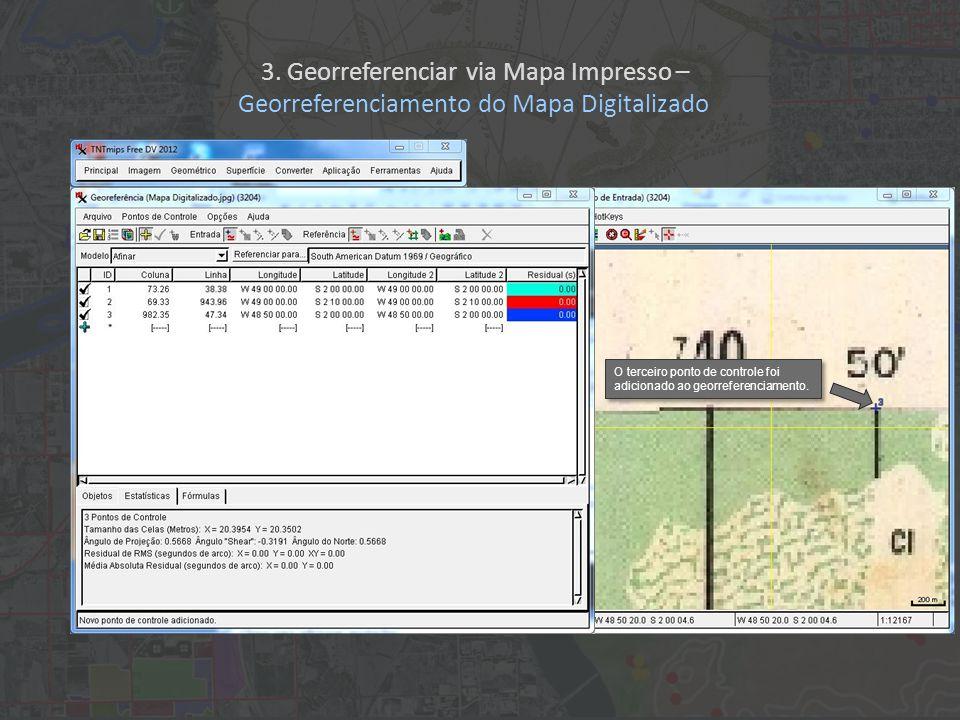 O terceiro ponto de controle foi adicionado ao georreferenciamento.
