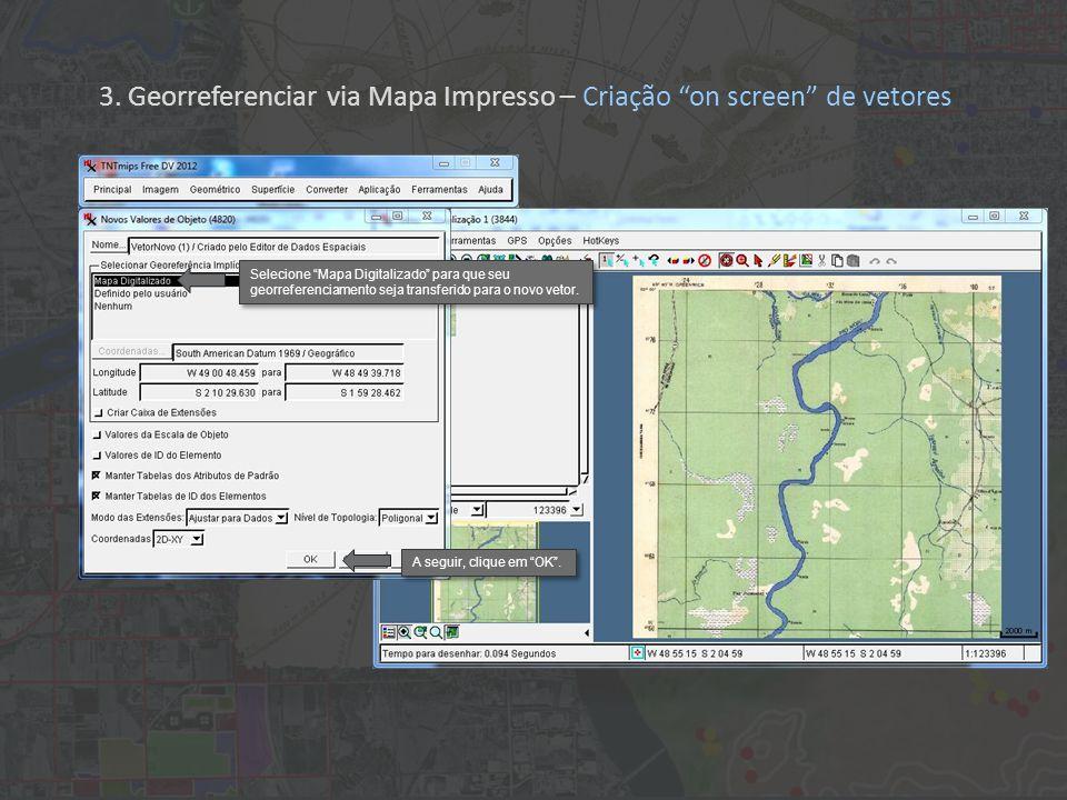 Selecione Mapa Digitalizado para que seu georreferenciamento seja transferido para o novo vetor.