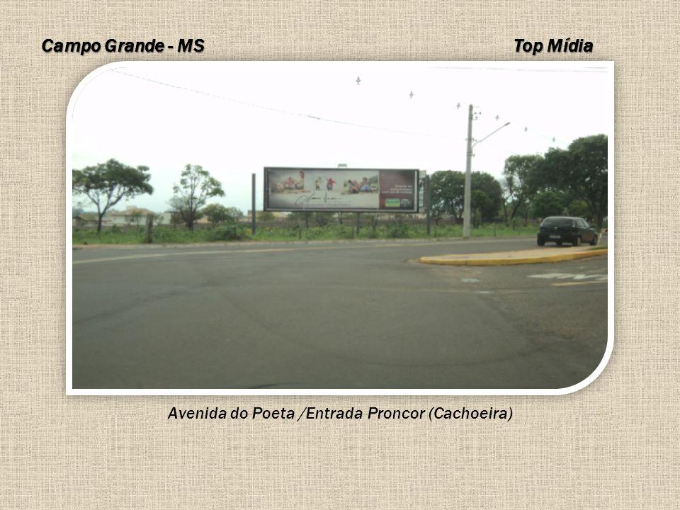 Campo Grande - MS Avenida do Poeta /Entrada Proncor (Cachoeira) Top Mídia