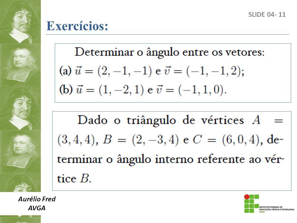 Aurélio Fred AVGA SLIDE 04- 11 Exercícios: