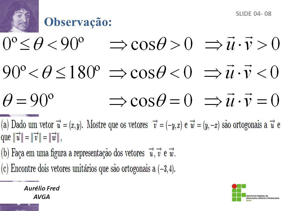Aurélio Fred AVGA SLIDE 04- 08 Observação: