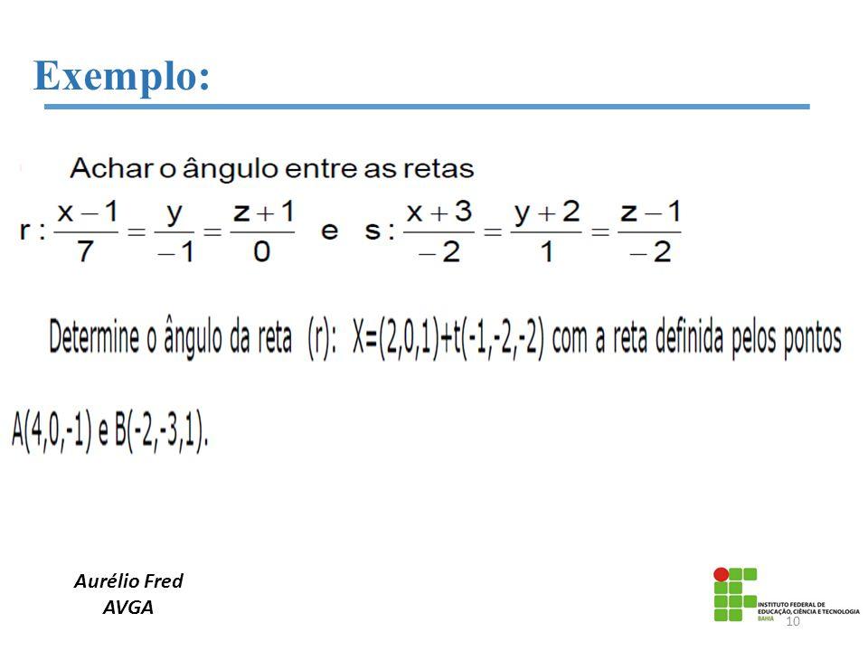Aurélio Fred AVGA Exemplo: 10