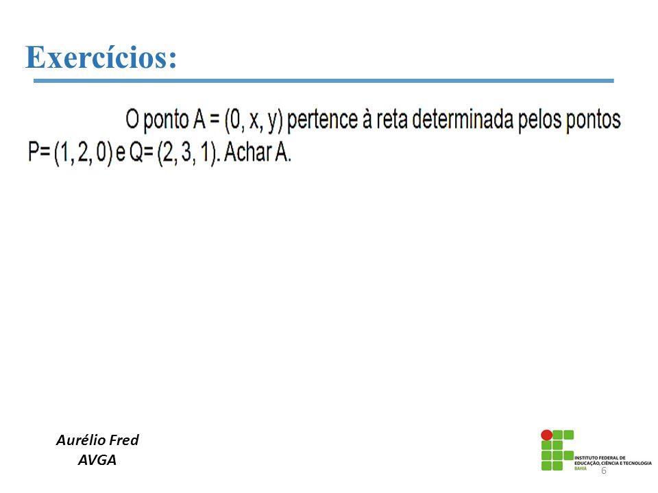 Aurélio Fred AVGA Exercícios: 6