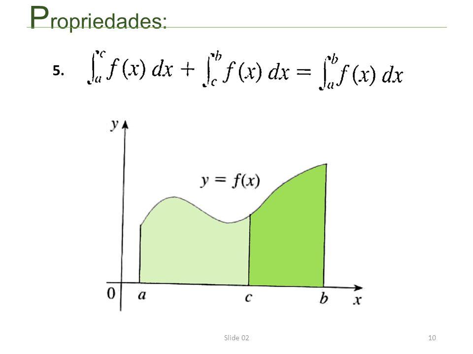 Slide 0210 P ropriedades: 5.