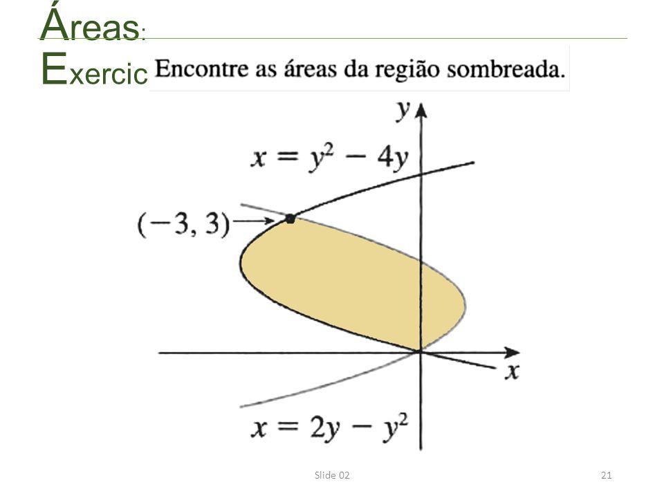 Slide 0221 Á reas : E xercicío: