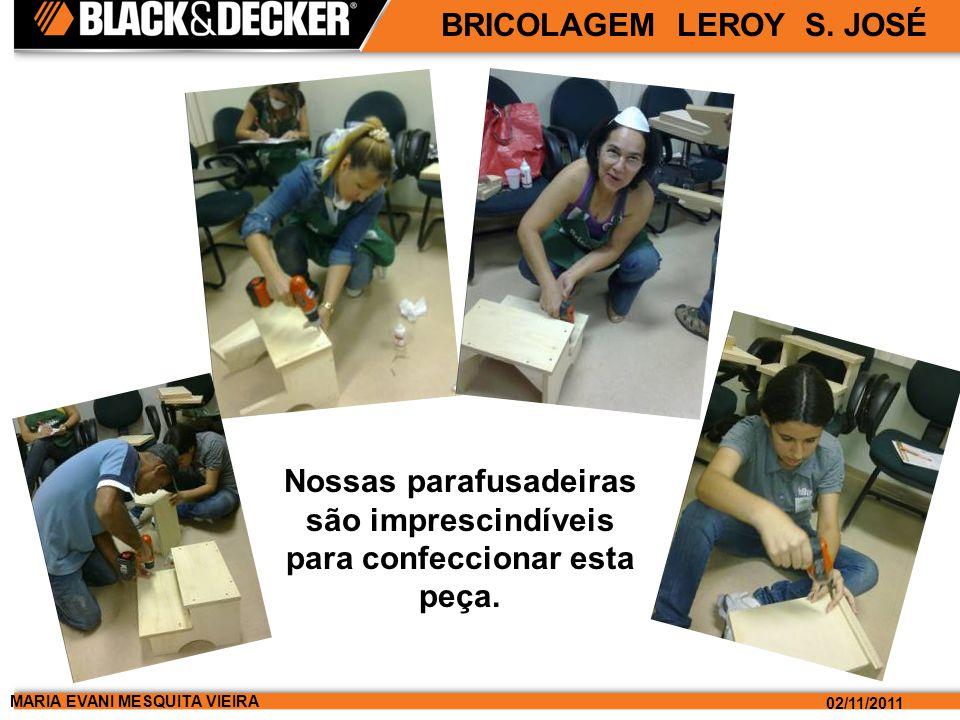MARIA EVANI MESQUITA VIEIRA 02/11/2011 BRICOLAGEM LEROY S.