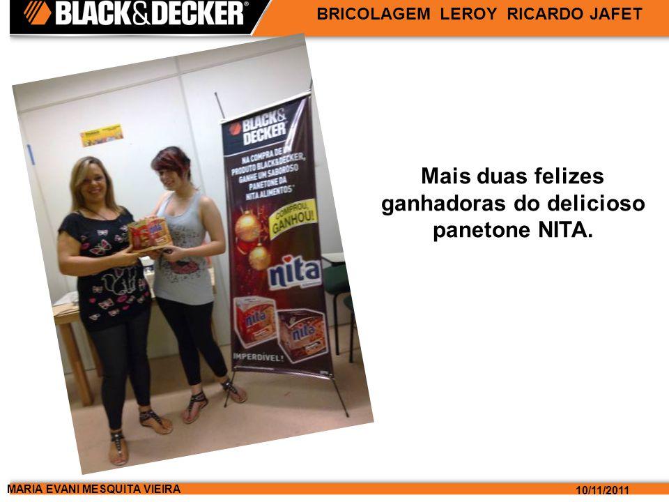 MARIA EVANI MESQUITA VIEIRA 10/11/2011 BRICOLAGEM LEROY RICARDO JAFET Mais duas felizes ganhadoras do delicioso panetone NITA.