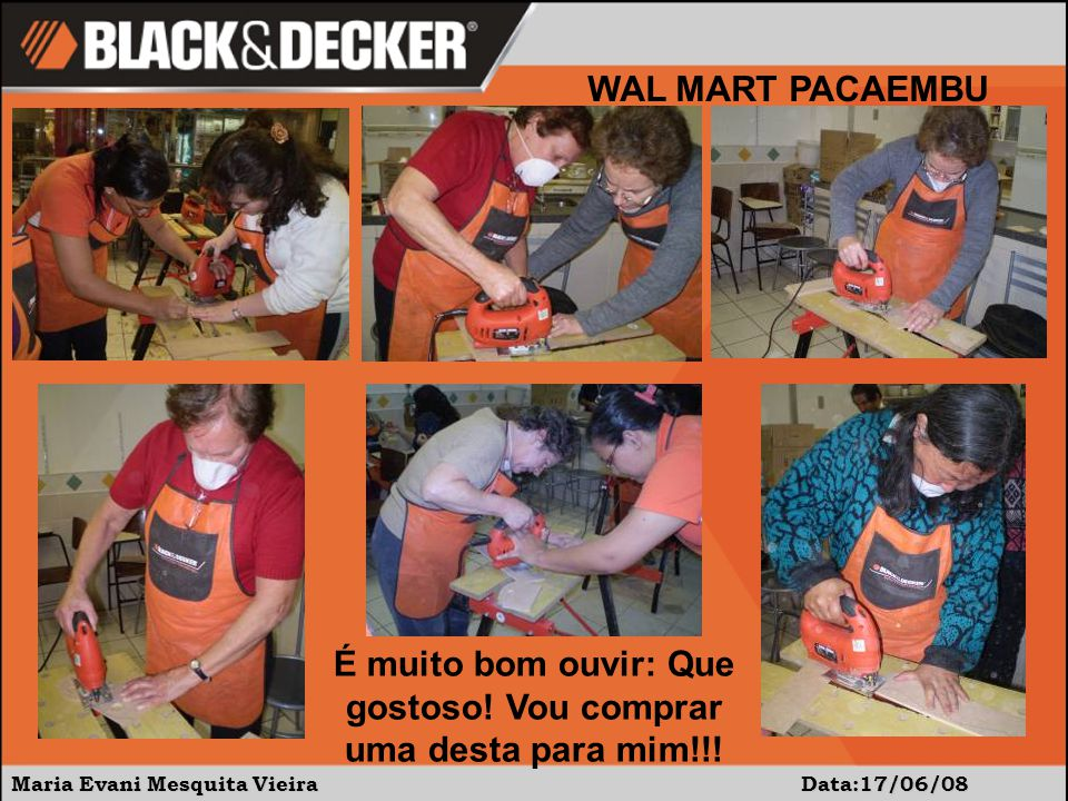 Maria Evani Mesquita Vieira Data:17/06/08 WAL MART PACAEMBU É muito bom ouvir: Que gostoso.