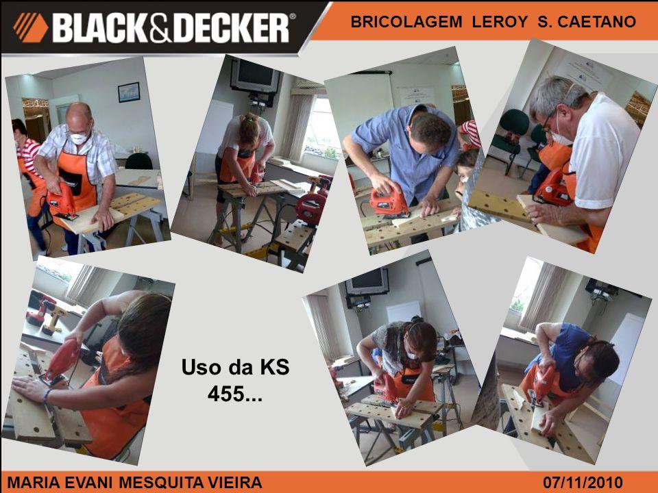 MARIA EVANI MESQUITA VIEIRA BRICOLAGEM LEROY S. CAETANO 07/11/2010 Em ação, a TM 550 e KR 505.