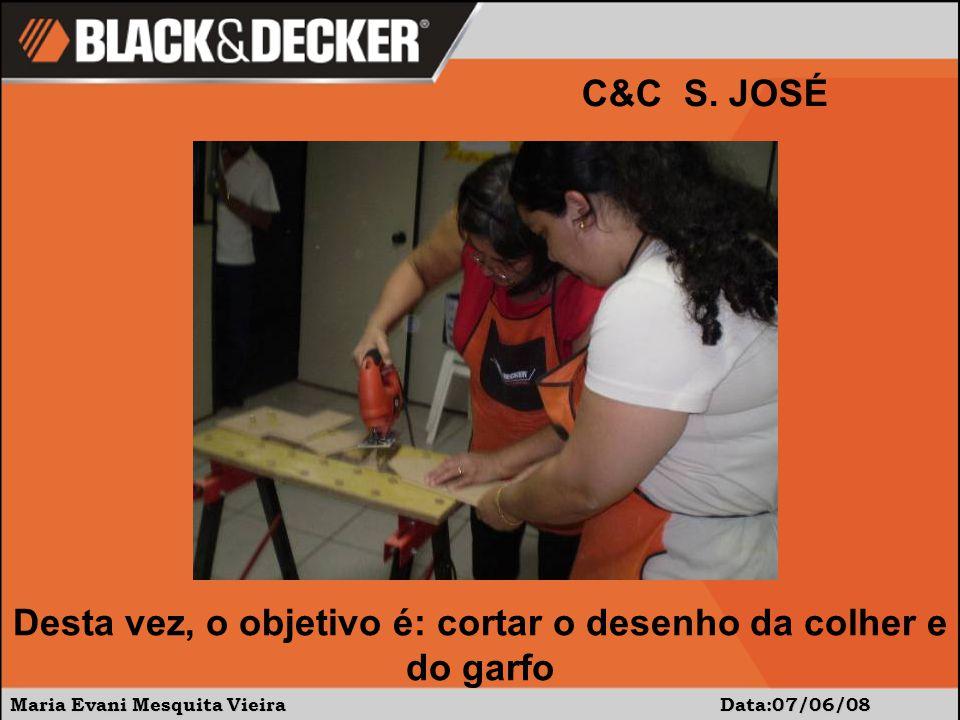 Maria Evani Mesquita Vieira Data:07/06/08 C&C S.