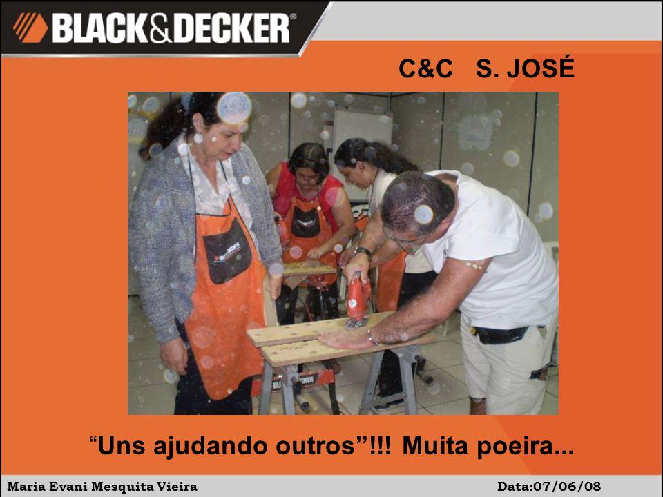 Maria Evani Mesquita Vieira Data:07/06/08 C&C S. JOSÉ Uns ajudando outros!!! Muita poeira...