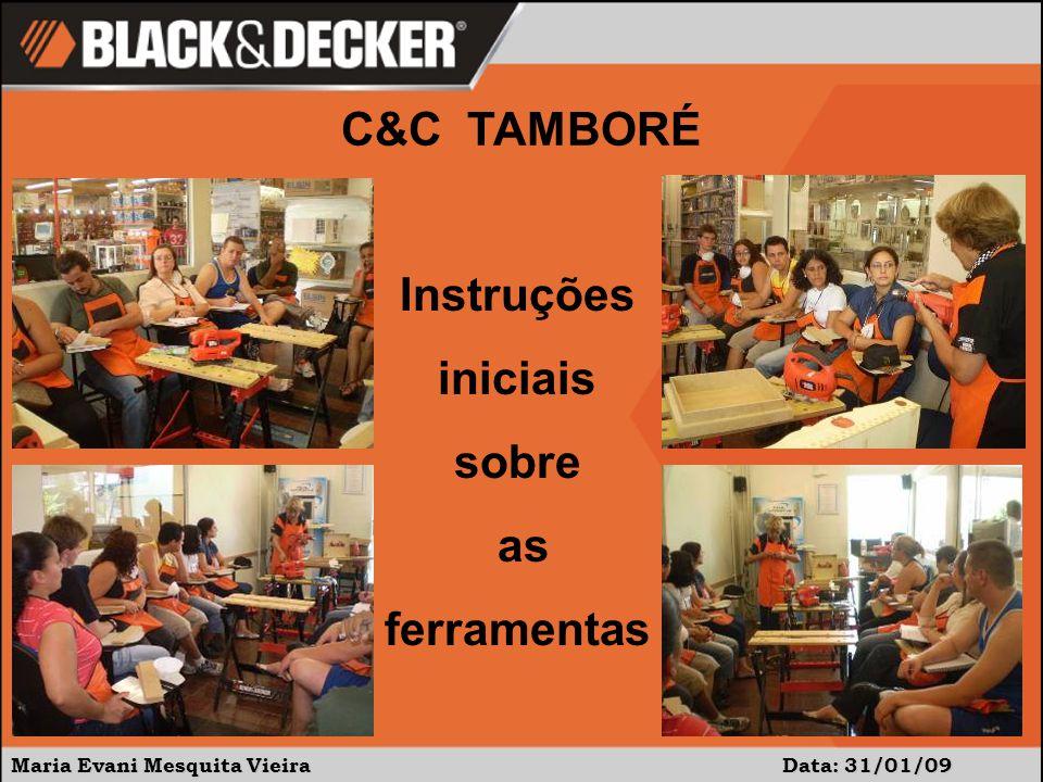 Maria Evani Mesquita Vieira Data: 31/01/09 C&C TAMBORÉ Instruções iniciais sobre as ferramentas