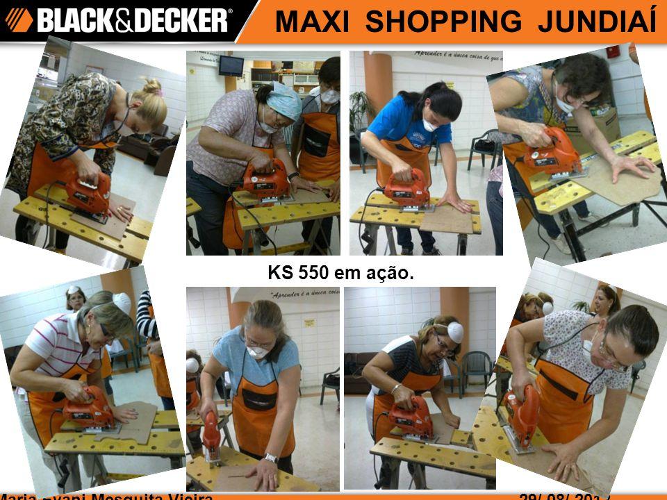 Maria Evani Mesquita Vieira MAXI SHOPPING JUNDIAÍ 29/ 08/ 2012 KS 550 em ação.