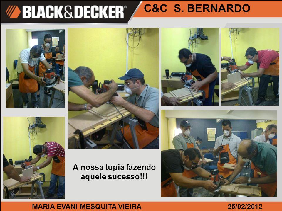 MARIA EVANI MESQUITA VIEIRA25/02/2012 C&C S. BERNARDO A nossa tupia fazendo aquele sucesso!!!