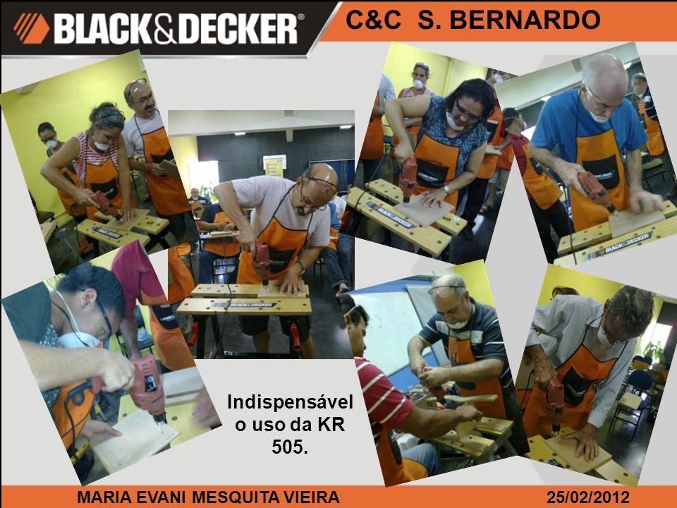 MARIA EVANI MESQUITA VIEIRA25/02/2012 C&C S. BERNARDO Indispensável o uso da KR 505.