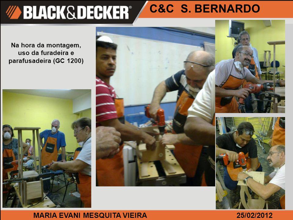 MARIA EVANI MESQUITA VIEIRA25/02/2012 C&C S. BERNARDO Na hora da montagem, uso da furadeira e parafusadeira (GC 1200)