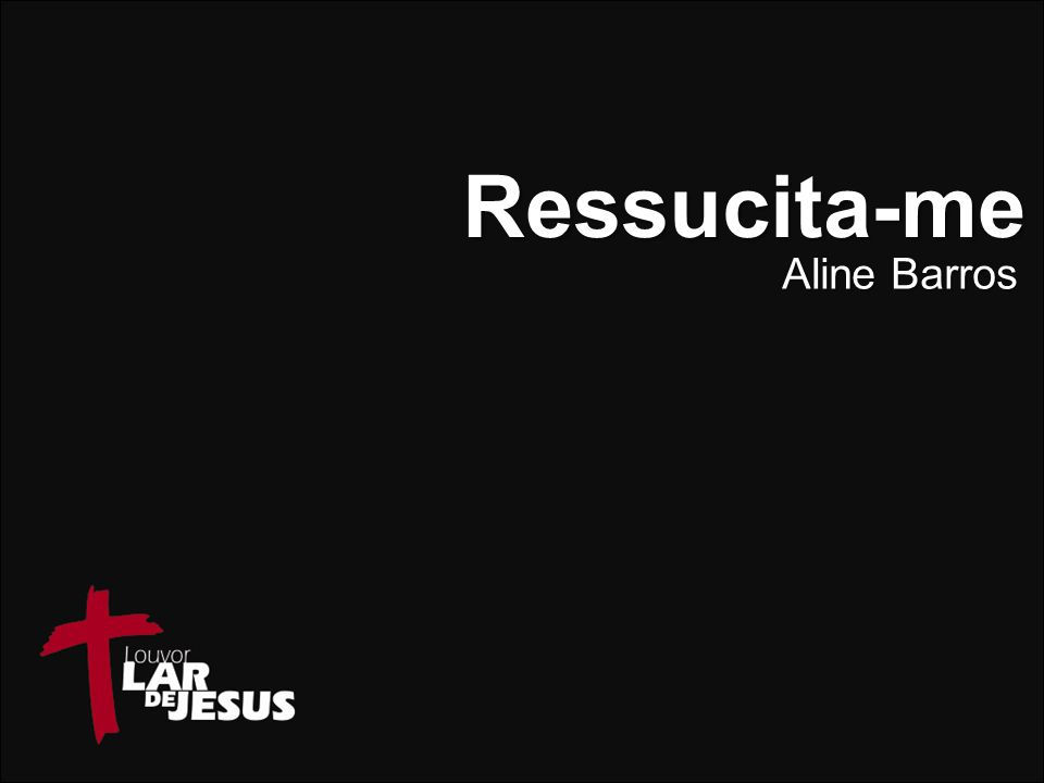 Ressucita-me Aline Barros