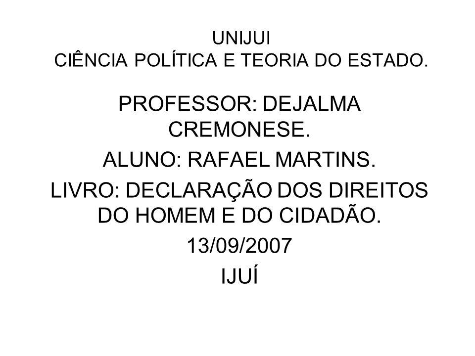 UNIJUI CIÊNCIA POLÍTICA E TEORIA DO ESTADO.PROFESSOR: DEJALMA CREMONESE.