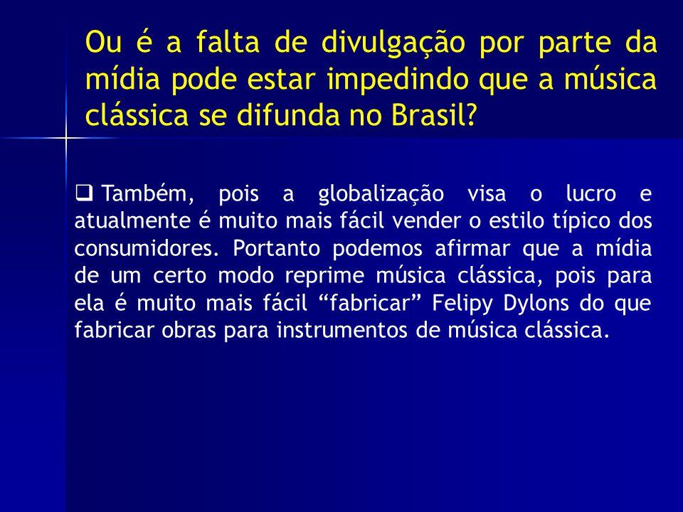 Ou é a falta de divulgação por parte da mídia pode estar impedindo que a música clássica se difunda no Brasil.