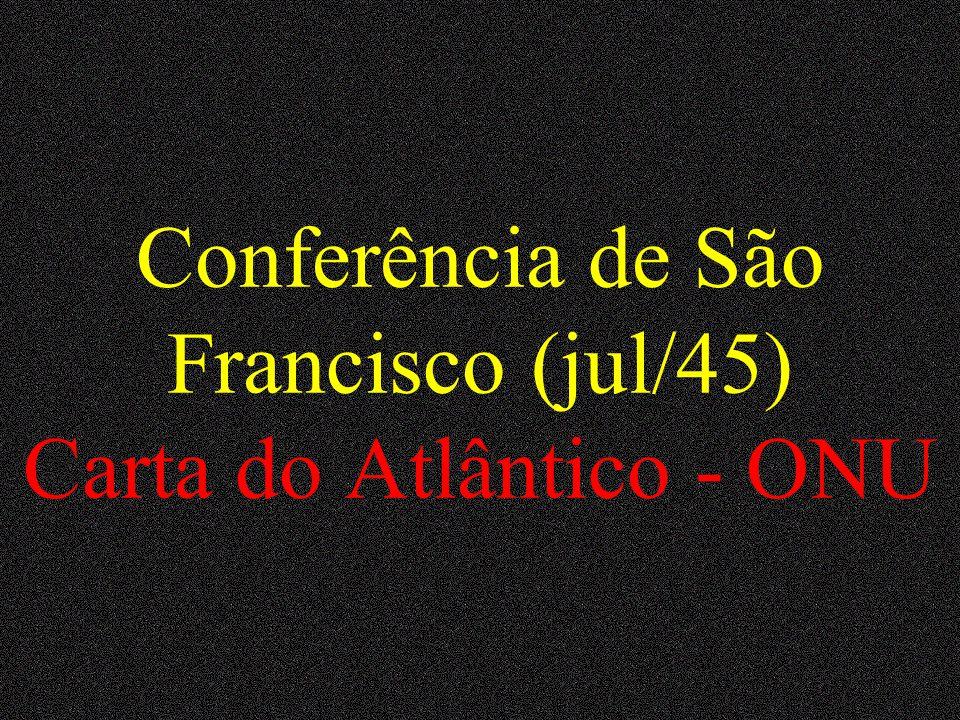 Conferência de Potsdam (jul/1945) Divisão da Alemanha (EUA, Ing., Fr., URSS) Divisão da Coréia