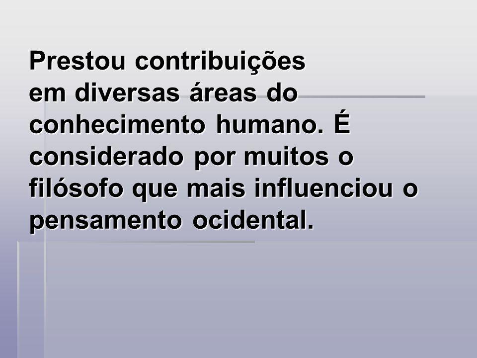 Prestou contribuições em diversas áreas do conhecimento humano.