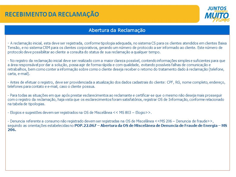 SATISFAÇÃO – PROCESSO DE TRATAMENTO DE RECLAMAÇÕES 1.