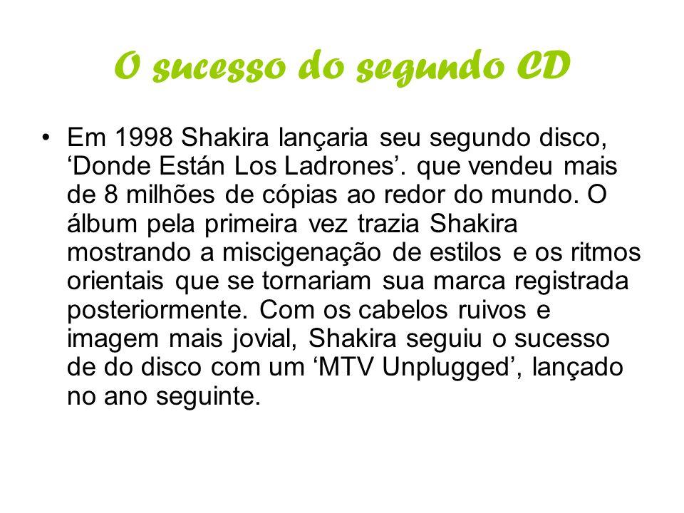 O sucesso do segundo CD Em 1998 Shakira lançaria seu segundo disco, Donde Están Los Ladrones. que vendeu mais de 8 milhões de cópias ao redor do mundo