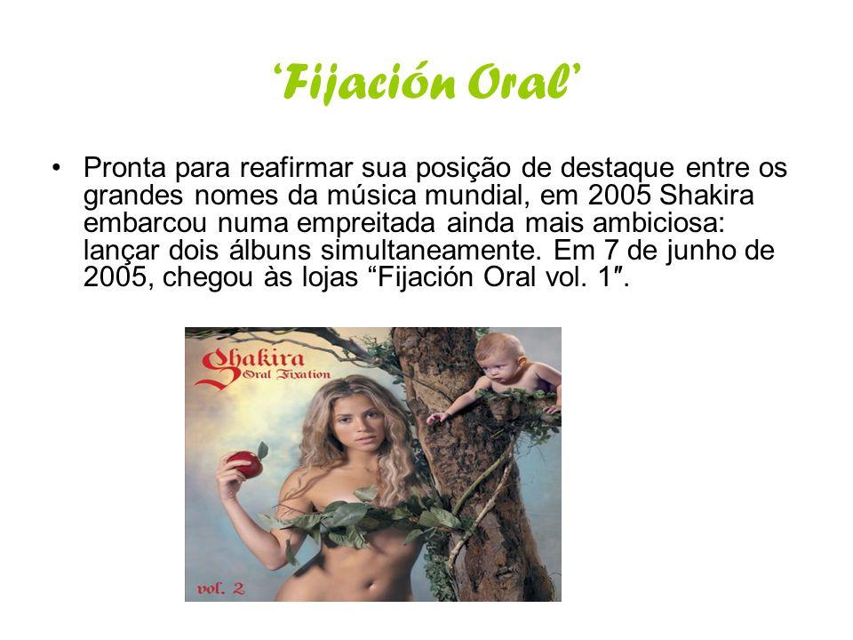 Fijación Oral Pronta para reafirmar sua posição de destaque entre os grandes nomes da música mundial, em 2005 Shakira embarcou numa empreitada ainda m