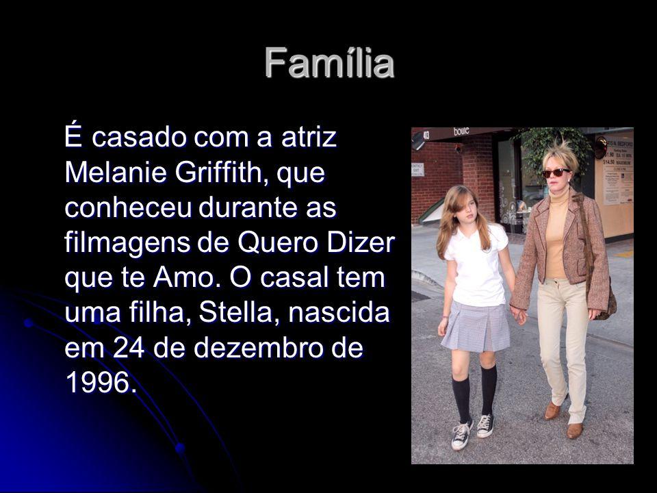 Família É casado com a atriz Melanie Griffith, que conheceu durante as filmagens de Quero Dizer que te Amo. O casal tem uma filha, Stella, nascida em