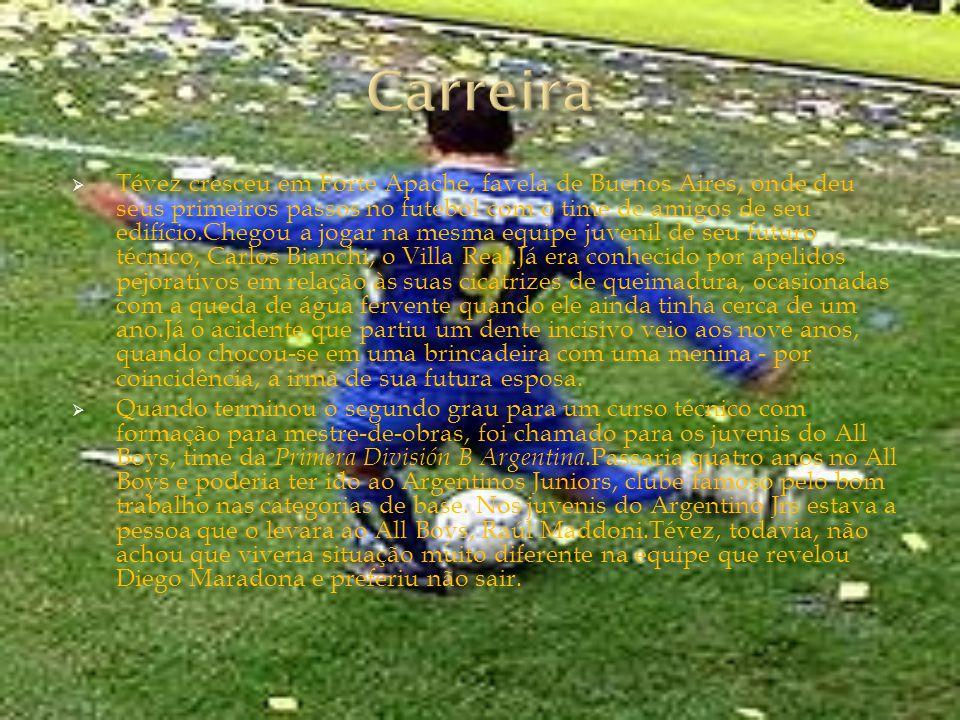 Tévez cresceu em Forte Apache, favela de Buenos Aires, onde deu seus primeiros passos no futebol com o time de amigos de seu edifício.Chegou a jogar n