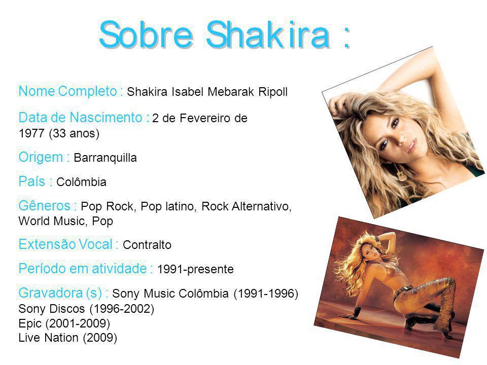 Trabalhos : 1990-1994: Magia e Peligro O seu álbum de estréia Magia foi gravado com a Sony Music, em 1990, quando Shakira tinha apenas treze anos.