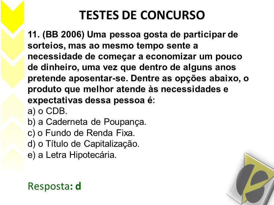 TESTES DE CONCURSO 11. (BB 2006) Uma pessoa gosta de participar de sorteios, mas ao mesmo tempo sente a necessidade de começar a economizar um pouco d