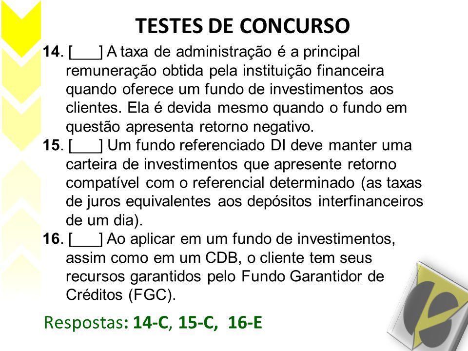 TESTES DE CONCURSO 14. [___] A taxa de administração é a principal remuneração obtida pela instituição financeira quando oferece um fundo de investime