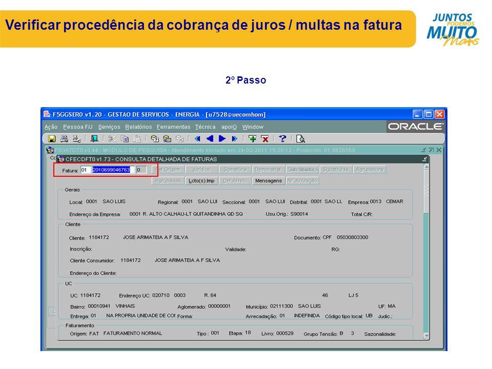 2º Passo Verificar procedência da cobrança de juros / multas na fatura