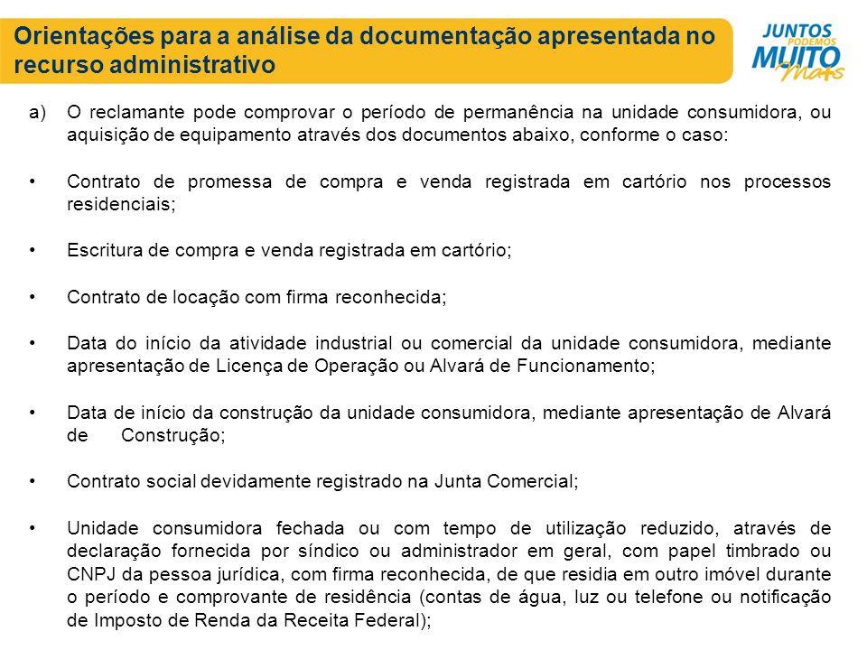 Orientações para a análise da documentação apresentada no recurso administrativo a)O reclamante pode comprovar o período de permanência na unidade con