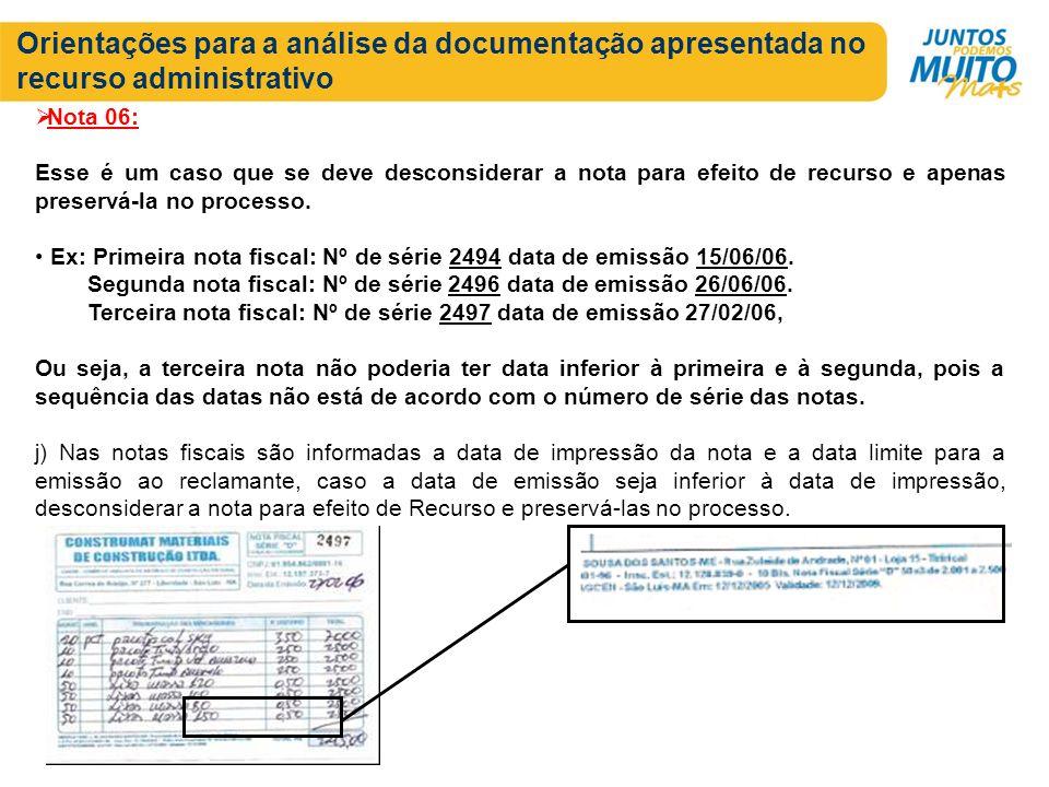 Orientações para a análise da documentação apresentada no recurso administrativo Nota 06: Esse é um caso que se deve desconsiderar a nota para efeito