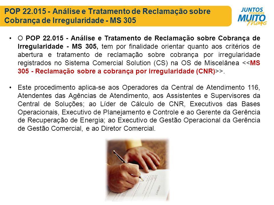 POP 22.015 - Análise e Tratamento de Reclamação sobre Cobrança de Irregularidade - MS 305 O POP 22.015 - Análise e Tratamento de Reclamação sobre Cobr