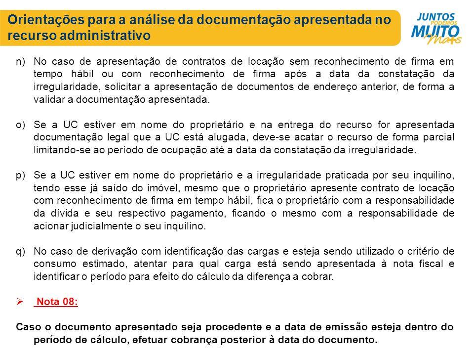 Orientações para a análise da documentação apresentada no recurso administrativo n)No caso de apresentação de contratos de locação sem reconhecimento