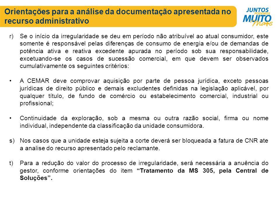 Orientações para a análise da documentação apresentada no recurso administrativo r)Se o início da irregularidade se deu em período não atribuível ao a