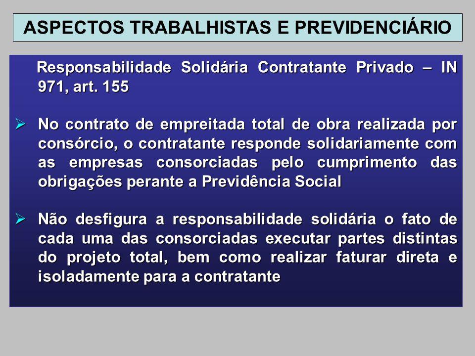 Responsabilidade Solidária Contratante Privado – IN 971, art. 155 Responsabilidade Solidária Contratante Privado – IN 971, art. 155 No contrato de emp