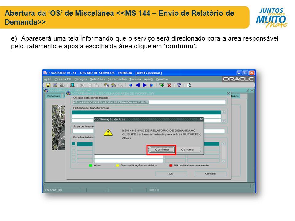 Abertura da OS de Miscelânea > e) Aparecerá uma tela informando que o serviço será direcionado para a área responsável pelo tratamento e após a escolha da área clique em confirma.