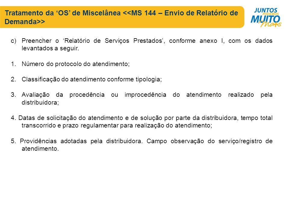 Tratamento da OS de Miscelânea > c)Preencher o Relatório de Serviços Prestados, conforme anexo I, com os dados levantados a seguir. 1.Número do protoc