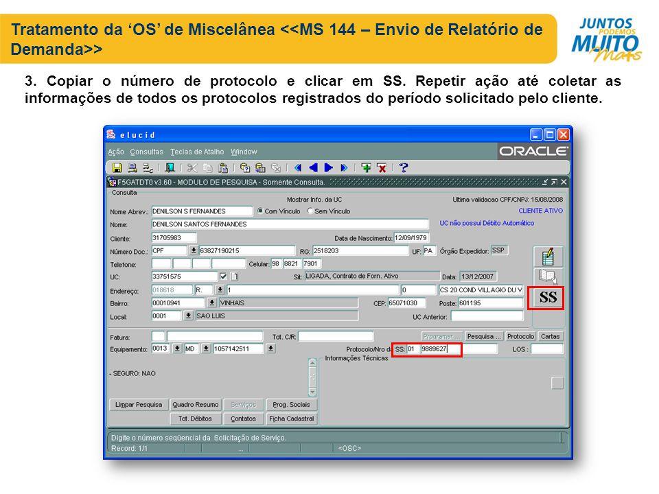 Tratamento da OS de Miscelânea > 3. Copiar o número de protocolo e clicar em SS. Repetir ação até coletar as informações de todos os protocolos regist
