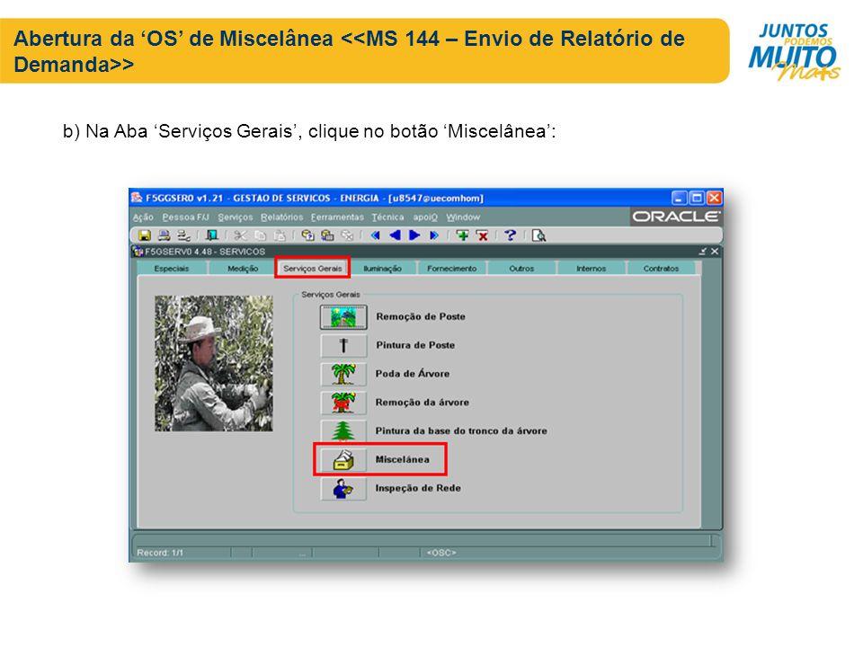 b) Na Aba Serviços Gerais, clique no botão Miscelânea: Abertura da OS de Miscelânea >