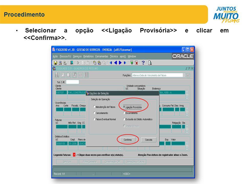 Selecionar a opção > e clicar em >. Procedimento