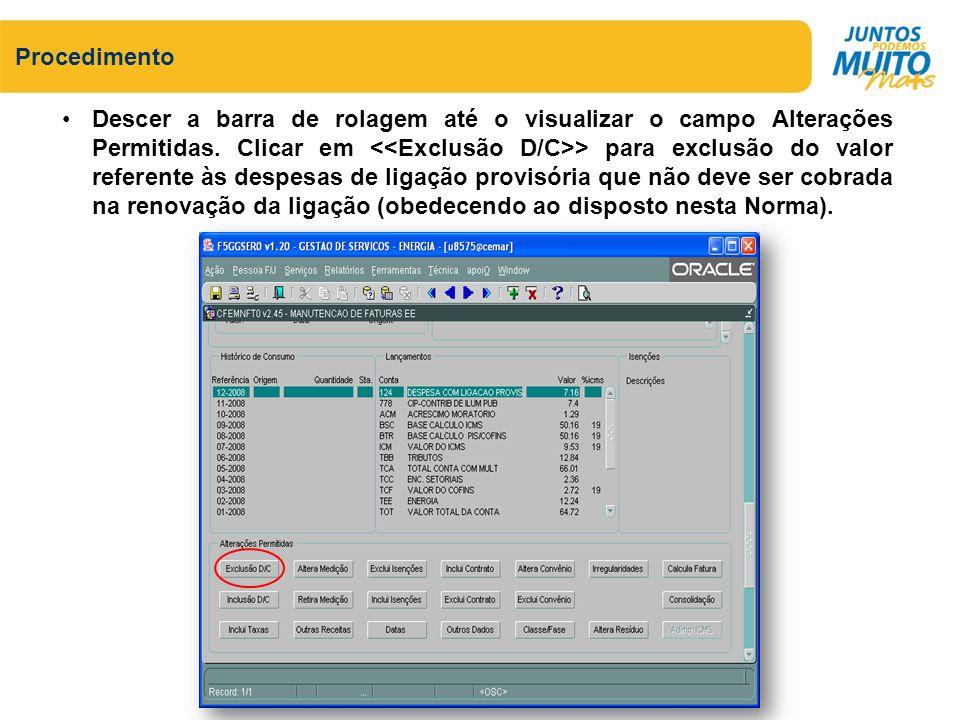 Descer a barra de rolagem até o visualizar o campo Alterações Permitidas. Clicar em > para exclusão do valor referente às despesas de ligação provisór