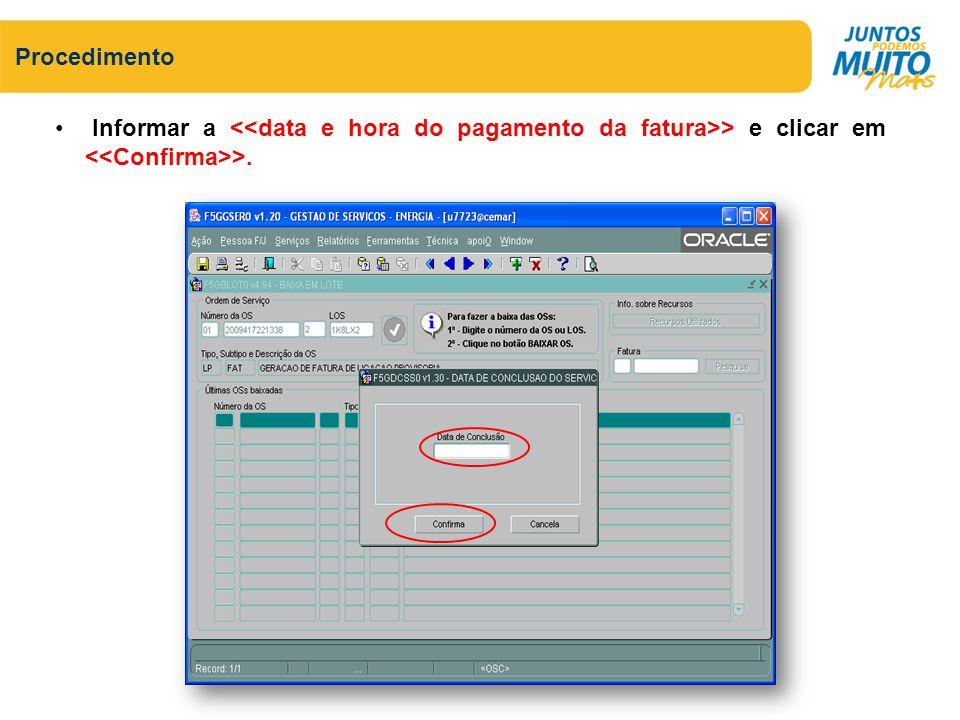 Informar a > e clicar em >. Procedimento